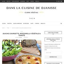 Quiche courgette, tomate et mozzarella végétale