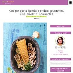 Recette de One pot pasta au micro-ondes : courgettes, champignons, mozzarella