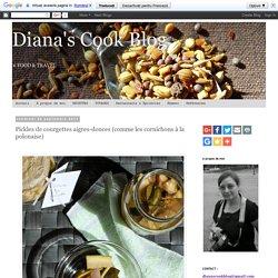 Diana's Cook Blog: Pickles de courgettes aigres-douces (comme les cornichons à la polonaise)