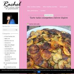 Tarte tatin courgettes chèvre légère - Rachel et sa cuisine gourmande et légère