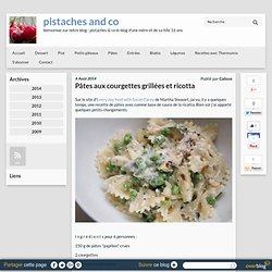 Pâtes aux courgettes grillées et ricotta - pistaches and co