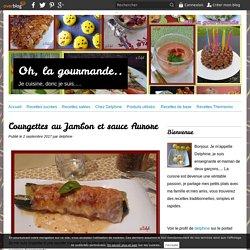 Courgettes au Jambon et sauce Aurore