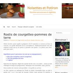 Rostis de courgettes-pommes de terre