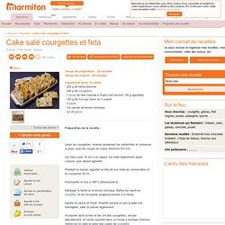 Cake salé courgettes et feta : Recette de Cake salé courgettes et feta