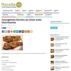 Courgettes farcies au thon avec thermomix – Toutes les recettes de cuisine – Recette 360