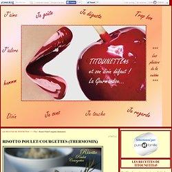 Risotto Poulet/Courgettes (thermomix) - LES RECETTES DE TITOUNETTE45