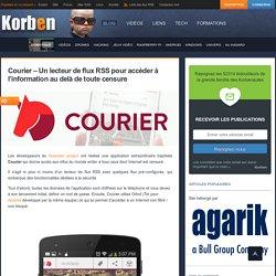 Courier - Un lecteur de flux RSS pour accèder à l'information au delà de toute censure