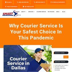 Why Courier Service Is Your Safest Choice In This Pandemic - Smart Delivery Service