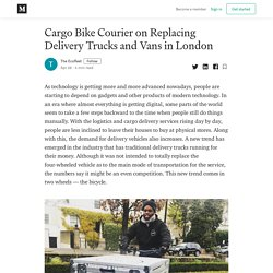 Cargo Bike Courier on Replacing Delivery Trucks and Vans in London