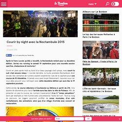 Courir by night avec la Noctambule 2015