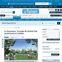 La Courneuve : le projet de Central Park se précisera en octobre