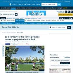 La Courneuve : des cartes pétitions contre le projet de Central Park