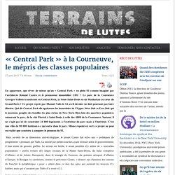 «Central Park» à la Courneuve, le mépris des classes populaires