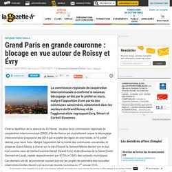 Grand Paris en grande couronne : blocage en vue autour de Roissy et Évry