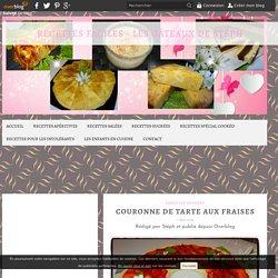 Couronne de tarte aux fraises - Recettes faciles - Les gâteaux de Stéph