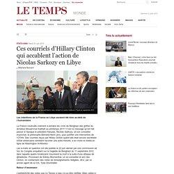 Ces courriels d'Hillary Clinton qui accablent l'action de Nicolas Sarkozy en Libye