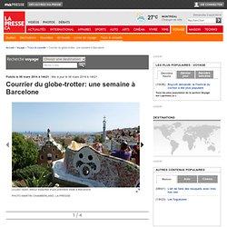 Courrier du globe-trotter: une semaine à Barcelone