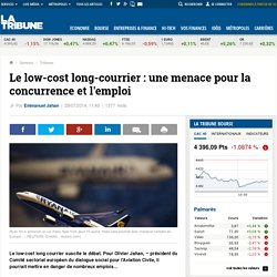 Le low-cost long-courrier : une menace pour la concurrence et l'emploi