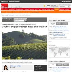 Courrier du globe-trotter: Napa ou Sonoma?