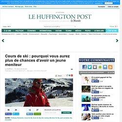 Cours de ski : pourquoi vous aurez plus de chances d'avoir un jeune moniteur