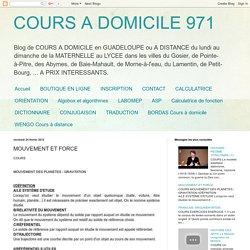 COURS A DOMICILE 971: MOUVEMENT ET FORCE
