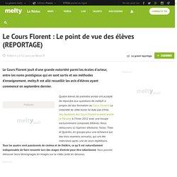 Le Cours Florent : Le point de vue des élèves (REPORTAGE)