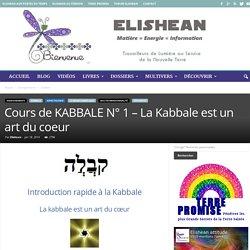 Cours de KABBALE N° 1 – La Kabbale est un art du coeur