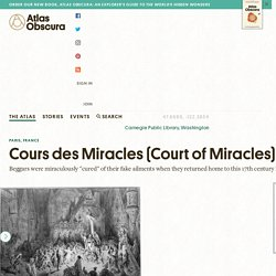 Cours des Miracles (Court of Miracles) – Paris, France