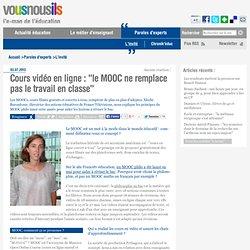 Cours vidéo en ligne : «le MOOC ne remplace pas le travail en classe»
