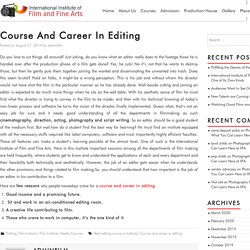 Course And Career In Editing - Film & Fine Arts is a great film Institute