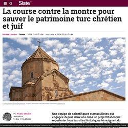La course contre la montre pour sauver le patrimoine turc chrétien et juif