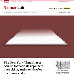 The New York Times has a course to teach its reporters data skills, and now they've open-sourced it