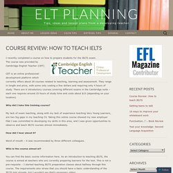 Course Review: How to teach IELTS