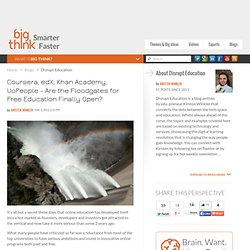 Coursera, edX, Khan Academy, UoPeople - Are the Floodgates for Free Education Finally Open?