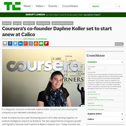 Coursera's co-founder Daphne Koller set to start anew at Calico