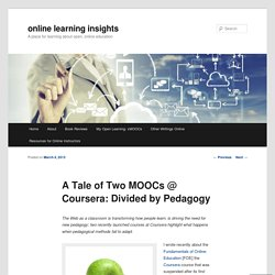 A Tale of Two MOOCs @ Coursera: Divided by Pedagogy
