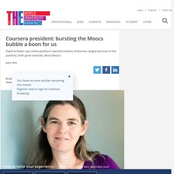 Coursera president: bursting the Moocs bubble a boon for us