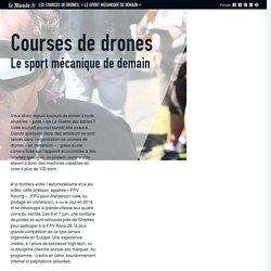 Les courses de drones, «le sport mécanique de demain»