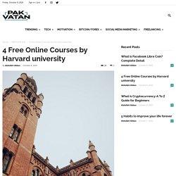 4 Free Online Courses by Harvard university - Pak Vatan