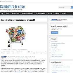 Faut-il faire ses courses sur internet? - Combattre la crise