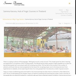 Samma Karuna, Hub of Yogic Courses in Thailand