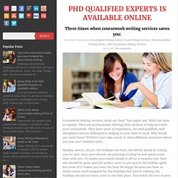 Three times when coursework writing services saves you: ~ PhD Qualified Experts is Available Online