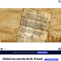 EG4e3 Les secrets de M. Proust by coursgeohistoire on Genially