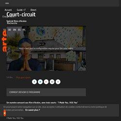 Court-circuit - Spécial films d'écoles | ARTE+7
