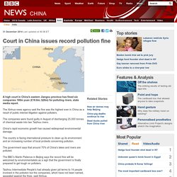 Court in China issues record pollution fine