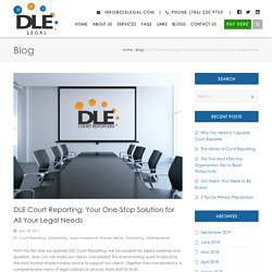 Your One-Stop Solution for All Your Legal Needs : DLE Court Reporting