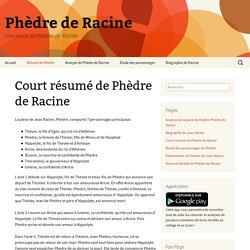 Court résumé de Phèdre de Racine - Phèdre de Racine