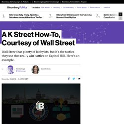 A K Street How-To, Courtesy of Wall Street - Bloomberg Politics