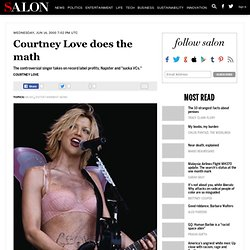 Courtney Love does the math