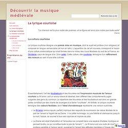 La lyrique courtoise - Découvrir la musique médiévale